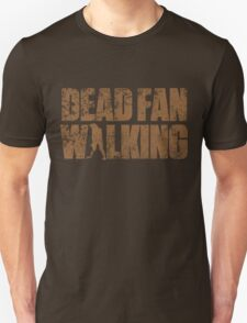 Dead Fan Walking Unisex T-Shirt