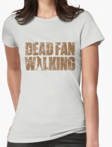 Dead Fan Walking Womens T-Shirt