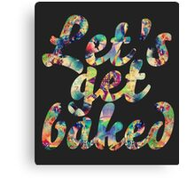 Let's get baked Canvas Print