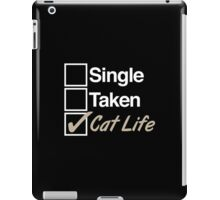 Cool 'Single, Taken, Cat Life' T-shirts, Hoodies, Accessories and Gifts iPad Case/Skin