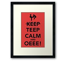 Teep Calm and Oeee! Framed Print