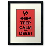 Teep Calm and Oeee! Framed Print