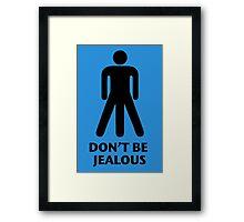 Don't be jealous Framed Print