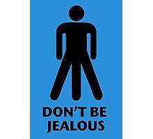 Don't be jealous Photographic Print