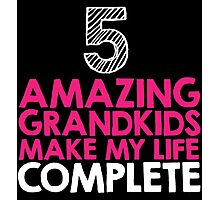 Cool '5 Amazing Grandkids Make My Life Complete' T-shirts, Hoodies, Accessories and Gifts Photographic Print