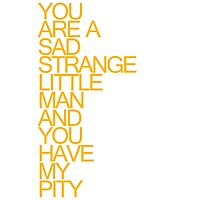 Toy Story - You Are A Sad Strange Little Man And You Have My Pity Photographic Print