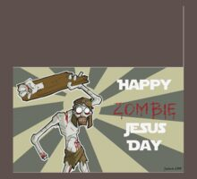 Happy Zombie Jesus Day by Sciryn