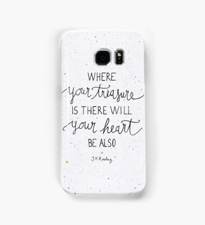 Where your treasure is, there will your heart be also Samsung Galaxy Case/Skin