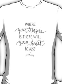"Harry Potter ""Where your treasure is, there will your heart be also"" T-Shirt"