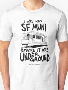 I Was Into SF Muni... Unisex T-Shirt