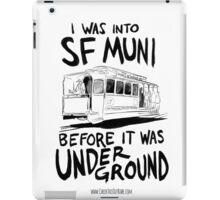 I Was Into SF Muni... iPad Case/Skin
