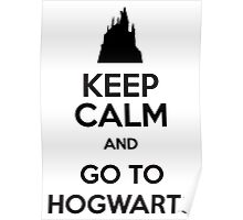 Keep Calm And Go To Hogwarts Poster