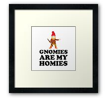 Gnomies Are My Homies Framed Print