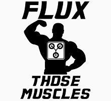 Flux Those Muscles! Unisex T-Shirt