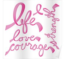 Life, Love Strength, Courage Poster