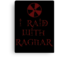 I Raid with Ragnar Canvas Print