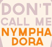 DON'T call me Nymphadora Sticker