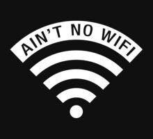 Ain't No Wifi - white by TriangleOG