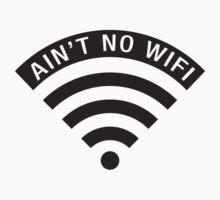 """""""Ain't No Wifi"""" - black by TriangleOG"""