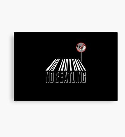No Beatling  Canvas Print