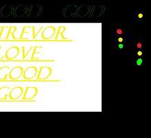 Trevor loves good God by whisperofco