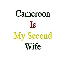 Cameroon Is My Second Wife  Photographic Print