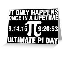 Ultimate Pi Day 2015 Greeting Card