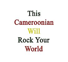 This Cameroonian Will Rock Your World  Photographic Print