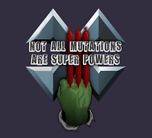 Not all mutations are super powers T-Shirt