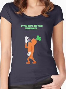 If you don't eat your vegetables ... Women's Fitted Scoop T-Shirt