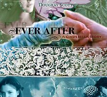 Ever After Movie Poster (made by deb) by debsdesigns