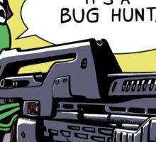 """It's a bug hunt!!"" Sticker"