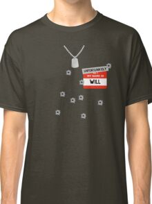 Fire at Will ! Classic T-Shirt