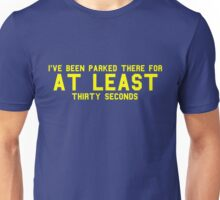 Parked For 30 Seconds Unisex T-Shirt