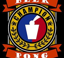 Undefeated Beer Pong Champion by avbtp