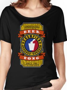 Undefeated Beer Pong Champion Women's Relaxed Fit T-Shirt