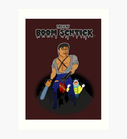 This is my Boom Schtick Art Print