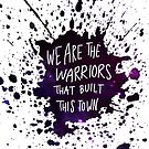 We Are the Warriors by teecup