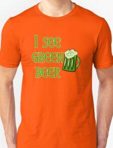 I See Green Beer Funny St Patricks Day T-Shirt