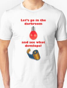 Let's go in the darkroom T-Shirt