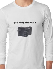 got rangefinder? Long Sleeve T-Shirt