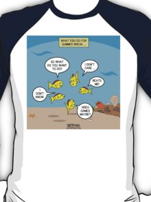 What Fish Do When School is Out T-Shirt