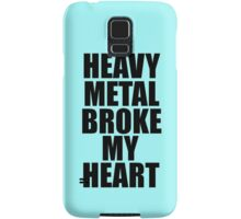 HEAVY METAL BROKE MY HEART Samsung Galaxy Case/Skin
