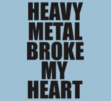 HEAVY METAL BROKE MY HEART by evanmayer