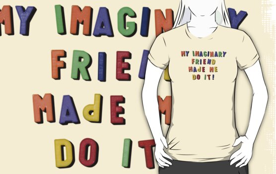 my imaginary friend made me do it! by animo