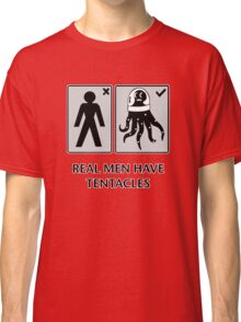 Real men have tentacles Classic T-Shirt