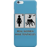 Real women have tentacles iPhone Case/Skin