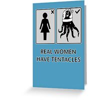Real women have tentacles Greeting Card