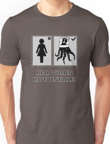 Real women have tentacles Unisex T-Shirt