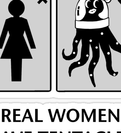 Real women have tentacles Sticker
